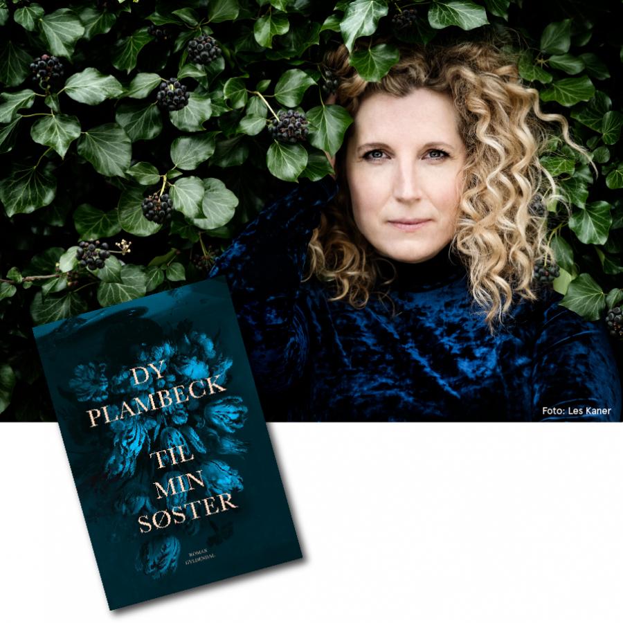 """Foto af Dy Plambeck og romanen """"Til min søster"""" (Gyldendal Presse)"""